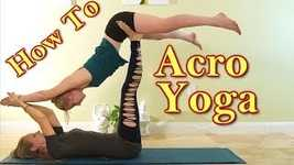 Picture of Amazing Acro Yoga! How to Stretch with Acroyoga for Flexibility & Strength, Yoga Workout